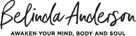 Belinda Anderson. Awaken Your Mind, Body and Soul